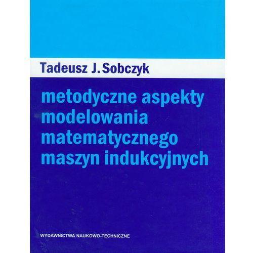 Metodyczne aspekty modelowania matematycznego maszyn indukcyjnych (8320428866)