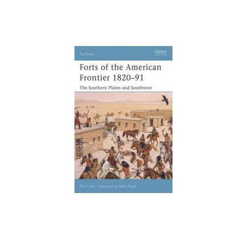 Forts of the American Frontier 1820-91 (9781846030406)