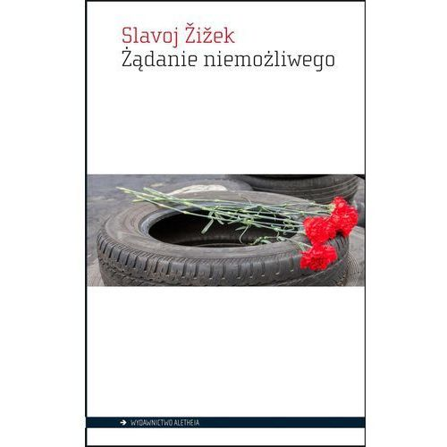 Żądanie niemożliwego, Slavoj Zizek
