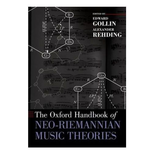 Oxford Handbook of Neo-Riemannian Music Theories (9780199367832)