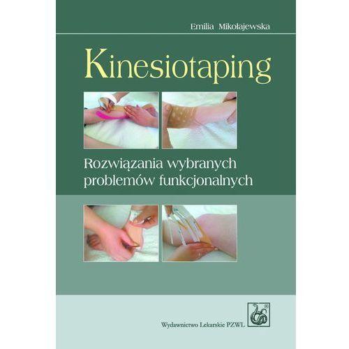Kinesiotaping. Rozwiązania wybranych problemów funkcjonalnych (9788320042665)