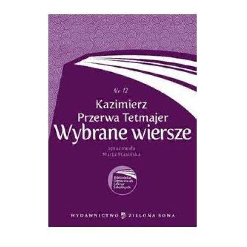 Biblioteka Opracowań Lektur Szkolnych Kazimierz Przerwa Tetmajer Wybrane wiersze (9788376236254)