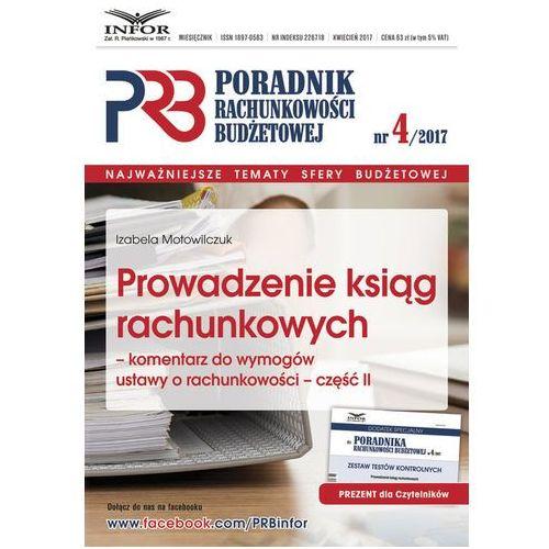 Prowadzenie ksiąg rachunkowych komentarz do wymogów ustawy o rachunkowości część 2 - Izabela Motowilczuk (2017)