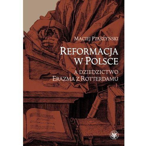 Reformacja w Polsce a dziedzictwo Erazma z Rotterdamu, oprawa twarda