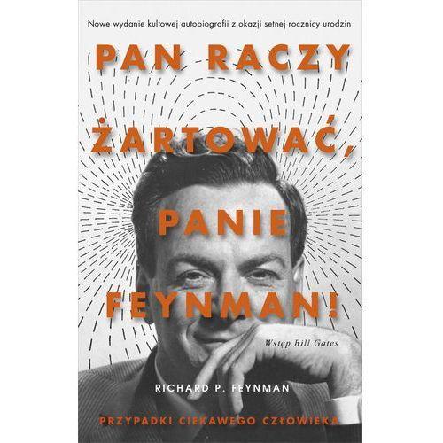 Pan raczy żartować Panie Feynman [Feynman Richard P.] (9788324048663)