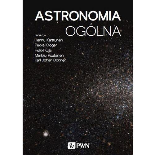 Astronomia Ogólna - Hannu Karttunen,pekka Kröger,heikki Oja