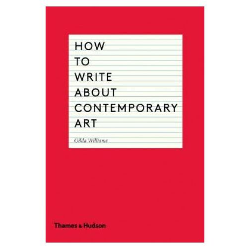How to Write About Contemporary Art (9780500291573)