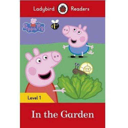 Peppa Pig: In The Garden- Ladybird Readers Level 1 (48 str.)