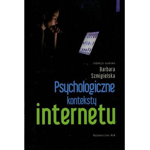 Psychologiczne konteksty internetu (9788375054033)