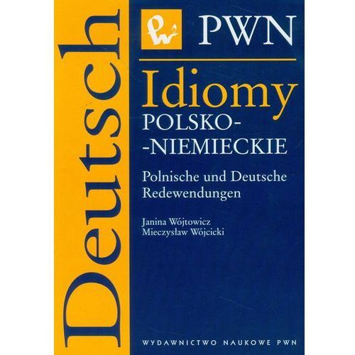 Idiomy polsko - niemieckie Polnische und Deutsche Redewendungen (9788301153847)