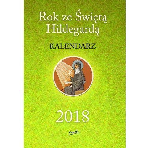 Praca zbiorowa Rok ze świętą hildegardą kalendarz 2018 - (9788365847089)