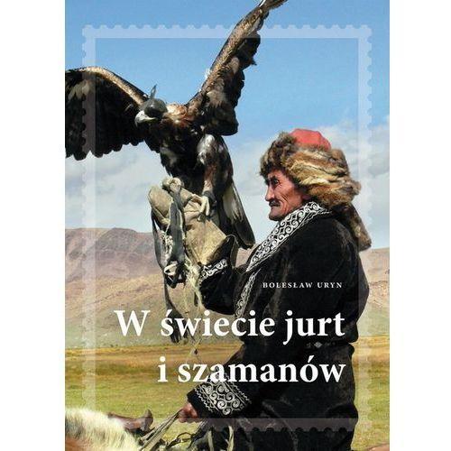 W świecie jurt i szamanów (336 str.)