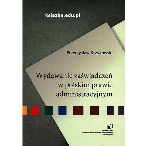 Wydawanie zaświadczeń w polskim prawie administracyjnym (2010)