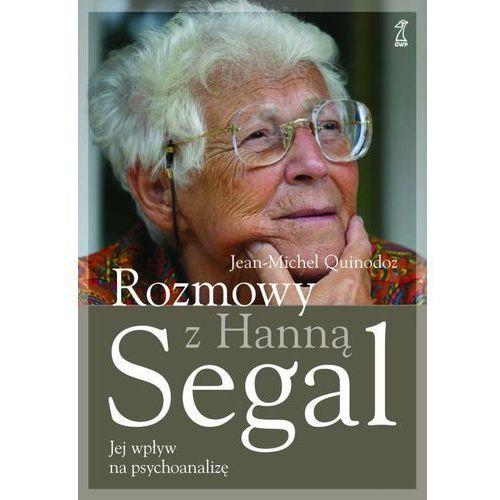 Rozmowy z Hanną Segal - Segal Hanna, Quinodoz Jean-Michel, GWP