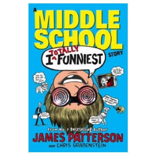 I totally funniest. A middle school story, Patterson, James