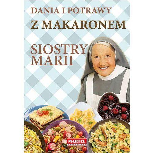 Dania i potrawy z makaronem Siostry Marii (288 str.)