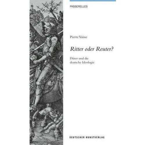 Ritter oder Reuter? Vaisse, Pierre (9783422072886)