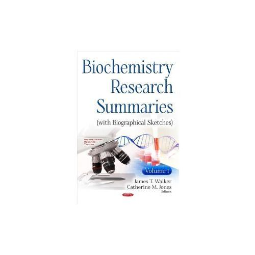 Biochemistry Research Summaries (With Biographical Sketches) (9781536108958)