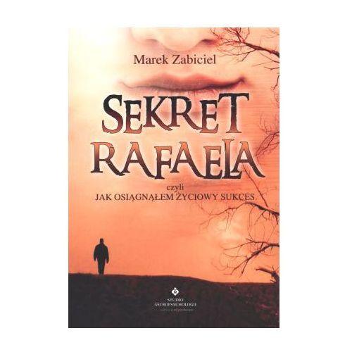 Sekret Rafaela czyli jak osiągnąłem życiowy sukces (2008)