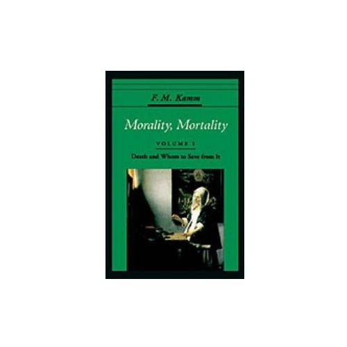 Morality, Mortality: Volume I: Death and Whom to Save From It (9780195077896)
