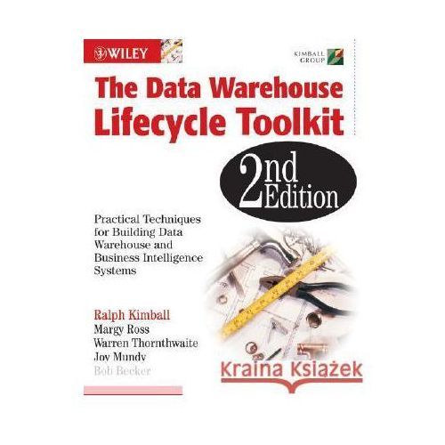 Data Warehouse Lifecycle Toolkit 2e (9780470149775)