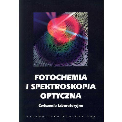 Fotochemia i spektroskopia optyczna, Najbar Jan, Turek Andrzej M.