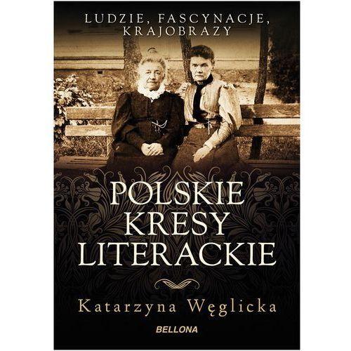 Polskie kresy literackie, Katarzyna Węglicka