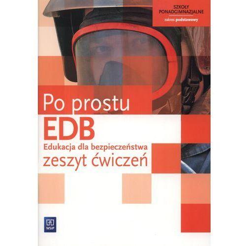 Edukacja Dla Bezpieczeństwa Po Prostu Zeszyt Ćwiczeń Zakres Podstawowy (9788302128301)