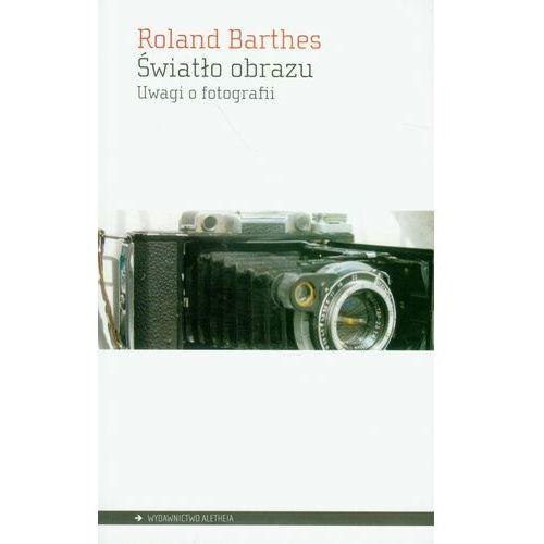 Światło obrazu. Uwagi o fotografii (224 str.)