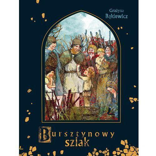 Bursztynowy szlak - Grażyna Bąkiewicz (32 str.)