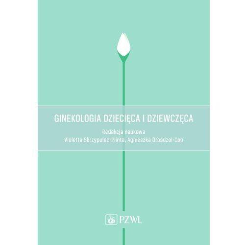 Ginekologia dziecięca i dziewczęca., PZWL