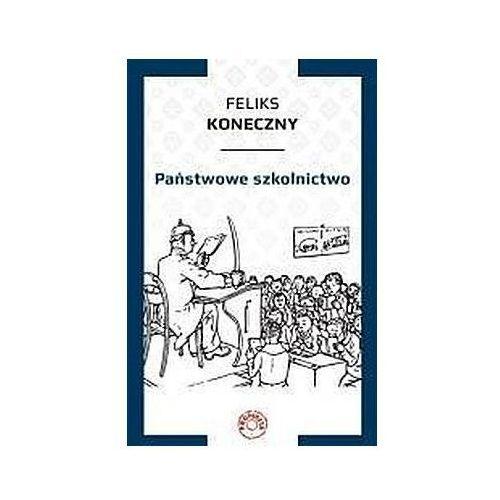 Państwowe szkolnictwo - Feliks Koneczny