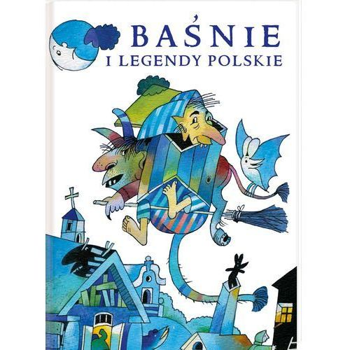 Baśnie i legendy polskie - Praca zbiorowa (2016)