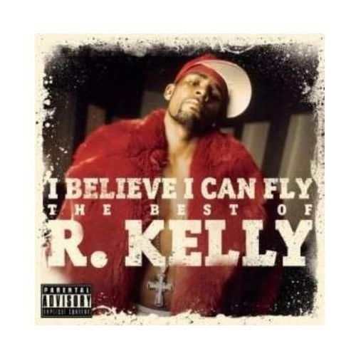 I Believe I Can Fly: The Best Of R. Kelly (0886977949326)