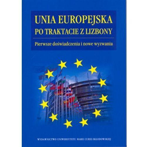 Unia Europejska po Traktacie z Lizbony. Pierwsze doświadczenia i nowe wyzwania (2012)
