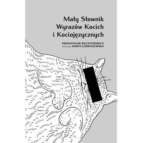 Mały słownik wyrazów kocich i kociojęzycznych (2014)