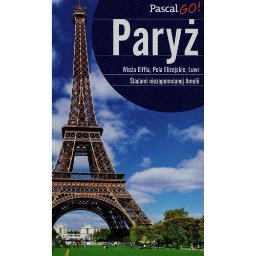 Paryż Pascal GO! - Wysyłka od 3,99 - porównuj ceny z wysyłką, oprawa miękka