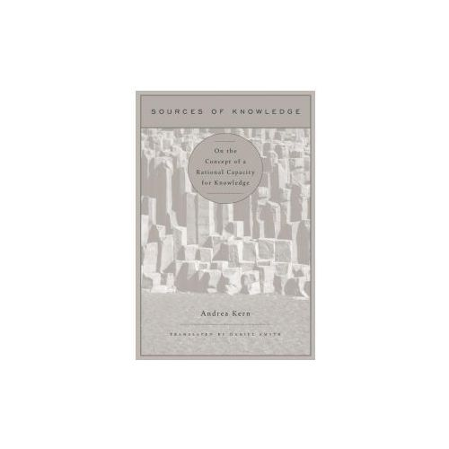 Sources of Knowledge: On the Concept of a Rational Capacity for Knowledge (9780674416116)