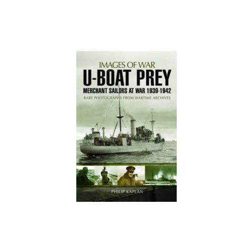 U-Boat Prey: Merchant Sailors at War, 1939-1942 (9781783462940)