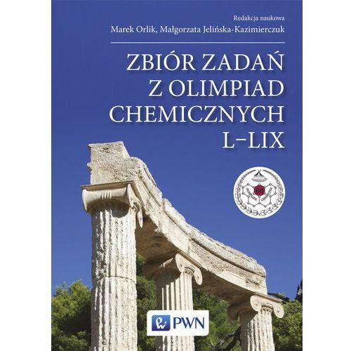 Zbiór zadań z Olimpiad Chemicznych L-LIX - Wydawnictwo Naukowe PWN, praca zbiorowa