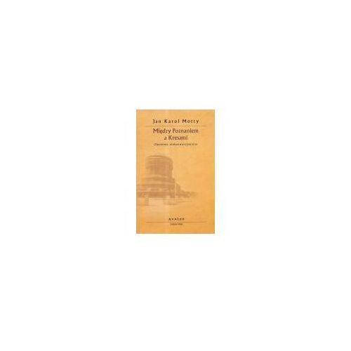 Między Poznaniem a Kresami opowieść niekonwencjonalna (376 str.)