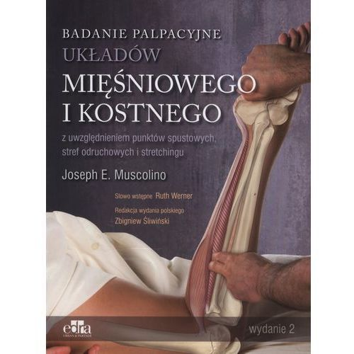 Badanie palpacyjne układów mięśniowego i kostnego z uwzględnieniem punktów spustowych, stref odruchowych i stretchingu, oprawa broszurowa