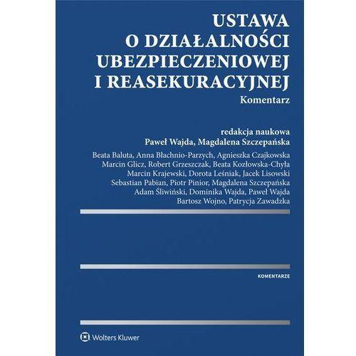 Ustawa o działalności ubezpieczeniowej i reasekuracyjnej Komentarz - Dostawa 0 zł (9788380925977)
