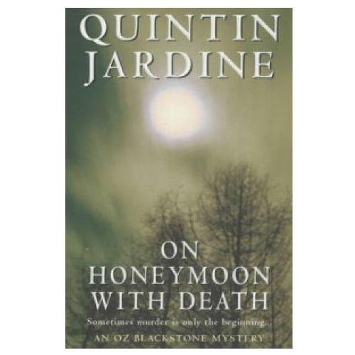 On Honeymoon with Death (Oz Blackstone series, Book 5) (9780747264712)