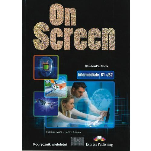 On Screen Intermediate B1+/B2 SB w. wieloletnia, EXPRESS PUBLISHING
