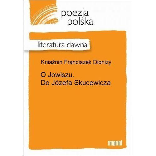 O Jowiszu. Do Józefa Skucewicza - Franciszek Dionizy Kniaźnin