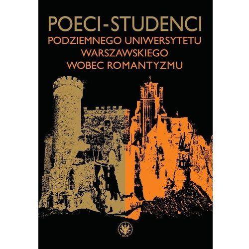 Poeci-studenci podziemnego Uniwersytetu Warszawskiego wobec romantyzmu, oprawa miękka