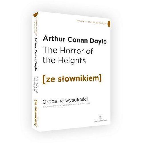 The Horror of the Heights / Groza na wysokości z podręcznym słownikiem angielsko-polskim, Arthur Conan Doyle