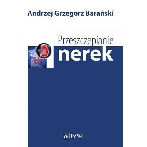 Przeszczepianie nerek - Andrzej Barański (MOBI)