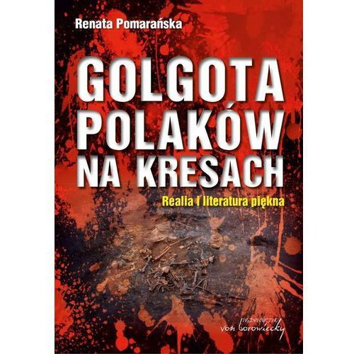 Golgota Polaków na Kresach, Renata Pomarańska